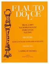 LADISLAV DANIEL Flauto Dolce - škola hry na sopránovou zobcovou flétnu 1. díl